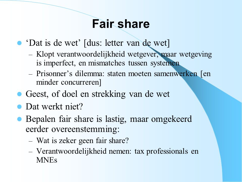 Fair share 'Dat is de wet' [dus: letter van de wet]